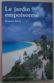 法语原版小说 Le jardin empoisonné 平装 Broché – 2006 de Rozenne Keven (Auteur)