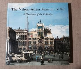 The Nelson-Atkins Museum of Art A Handbook of the Collection
