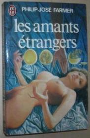 法语原版小说 Les amants étrangers 平装 Poche – 1976 de Farmer Philip José (Auteur)