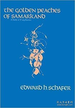 【包邮】1985年 The Golden Peaches of Samarkand: A Study of Tang Exotics by Edward H. Schafer