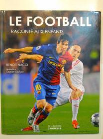 法文原版:LE FOOTBALL RACONTE AUX ENFANTS