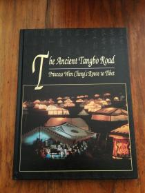 The ancient Tangbo road: Princess Wen Cheng's route to Tibet(精装大16开本)