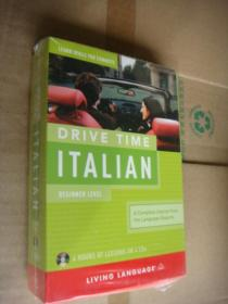 DRIVE TIME ITALIAN:BEGINNER LEVEL ( 4 HOURS OF LESSONS ON 4 CDs)  意大利语入门 4CD/4小时