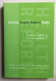 GETTING HEALTH REFORM RIGHT(16开平装本,行货正版)