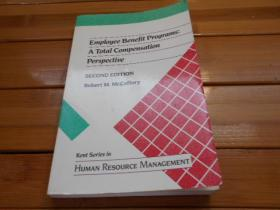 Employee Benefit Programs: A Total Compensation Perspective, SECOND EDITION