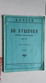 老乐谱  英文原版   KAYSER 36 STUDIES【ELEMENTARY AND PROGRESSIVE】OPUS 20  FOR VIOLIN  凯瑟36学【初级和进步】小提琴作品20