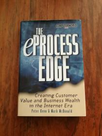 The eProcess Edge: Creating Customer Value & Business in the Internet Era