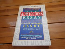 THE ADMISSIONS ESSAY: CLEAR AND EFFECTIVE GUIDELINES ON HOW TO WRITE THAT MOST IMPORTANT, COLLEGE ENTRANCE ESSAY REVISED AND UPDATED