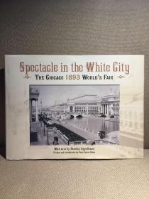 Spectacle in the White City锛堛�婄櫧鍩庣洓鏅細1893骞磋姖鍔犲摜涓栧崥浼氥�嬶紝Stanley Appelbaum閰嶆枃瀛楋紝鐓х墖涓板瘜锛岀簿瑁呭ぇ寮�鏈級