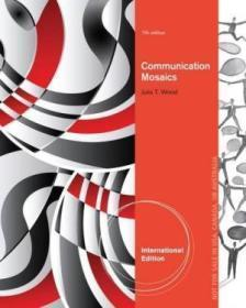 Communication Mosaics: An Introduction To The Field Of Communication International Edition通讯马赛克:通讯领域的介绍国际版