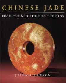 《新石器时代至清的中国玉器》Jessica Rawson 1995年 Chinese Jade from the Neolithic to the Qing