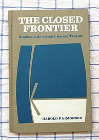 THE CLOSED FRONTIER: Studies in American Literary Tragedy