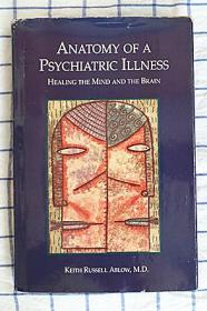 ANATOMY OF A PSYCHIATRIC ILLNESS: HEALING THE MIND AND THE BRAIN