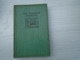 THE  FIRESIDE DICKENS (外文原版正版老书。32开精装一本,详见书影)