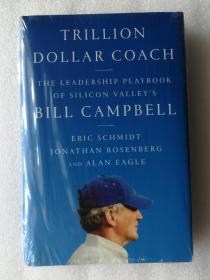 预订2周到货 Trillion Dollar Coach: The Leadership Playbook of Silicon Valley's Bill Campbell   英文原版 教练 万亿美元教练 比尔·坎贝尔的硅谷领导手册 教練: 價值兆元的管理課,賈伯斯、佩吉、皮查不公開教練的高績效團隊心法    艾力克.施密特 Eric Schmidt