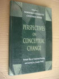 PERSPECTIVES ON CONCEPTUAL CHANGE:Multiple ways to understand knowing and learning in a complex world 精装小16开
