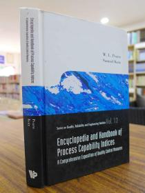 Encyclopedia And Handbook of Process Capability Indices: A Comprehensive Exposition of Quality Control Measures(过程能力指数百科全书和手册:质量控制措施的全面阐述(质量、可靠性和工程统计系列))