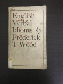 English Verbal Idioms by Frederick T Wood 英语动词成语