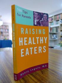 Henry Legere,M.D:RAISING HEALTHY EATERS(亨利·勒格雷医学博士:培养健康的饮食)