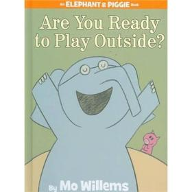 Are You Ready to Play Outside?:Are You Ready to Play Outside? 小象小猪系列:准备好出去玩了吗