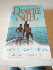 DANIELLE  STEEL《Toxic  Bachelors》