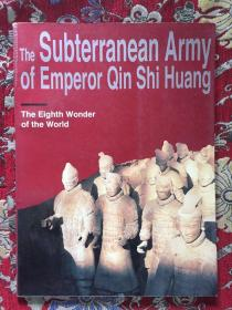 The Subterranean Army of Emperor Qin Shi Huang  The Eighth Wonder of the World