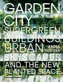Garden City: Supergreen Buildings, Urban