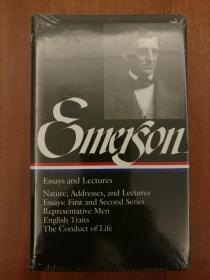 Ralph Waldo Emerson: Essays and Lectures: Nature; Addresses, and Lectures / Essays: First and Second Series / Representative Men / English Traits / The Conduct of Life