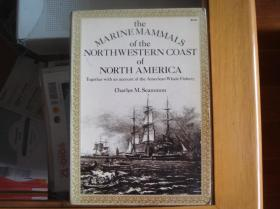 英文原版 The Marine Mammals of the Northwestern Coast of North America