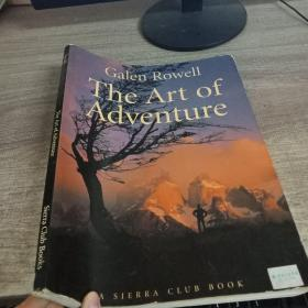 Galen Rowell The Art of Adventure