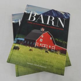 美国标志性谷仓建筑形态与功能 Barn: Form and Function of an American Icon 英文原版