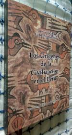 Los origenes de la Civilizacion en el peru