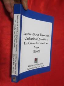 Lauwer-Stryt Tusschen Catharina Questiers, En Cornelia Van Der Veer (1665)       (小16开)  【详见图】