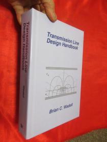 Transmission Line Design Handbook         (小16开,硬精装) 【详见图】