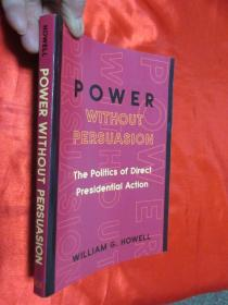 Power without Persuasion: The Politics of Direct Presidential Action    【详见图】