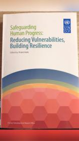Safeguarding Human Progress:Reducing Vulnerabilities,Building Resilience[保障人类进步;减少漏洞建筑弹性]