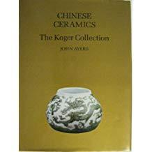 Chinese Ceramics: The Koger Collection