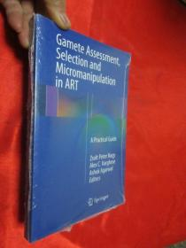 Gamete Assessment, Selection and Micromanipulation in ART: A Practical Guide     【详见图】