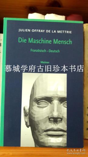 【德国迈纳哲学文库】法文/德文对照本拉梅特里《人是机器》 JULIEN OFFRAY DE LA METTRIE: LHOMME MACHINE - DIE MASCHINE MENSCH / FELIX MEINER PHILOSOPHISCHE BIBLIOTHEK