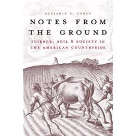 Notes from the Ground - Science, Soil and Society in the American Countryside