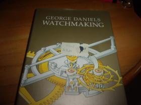 外国原版精装讲手表制造业旳书-- Watchmaking by George Daniels