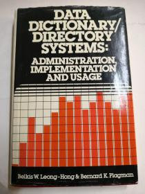 Data dictionary/directory systems:amdinistration,implementation and usage[数据字典/目录系统:amd注册、实现和使用]