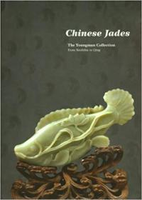 Chinese Jades from Neolithic to Qing: The Youngman Collection