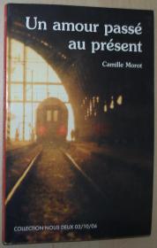 法语原版小说 Un amour passé au présent 平装 (Nous deux) Broché – 2006 de Camille Morot (Auteur)