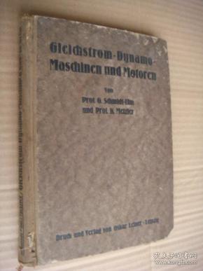 Gleichstrom-Dynamo Maschinen und Motoren 机电  德文原版 16开  1923年