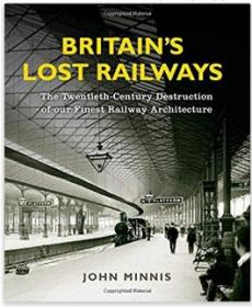 BritainS Lost Railways: The Twentieth-C