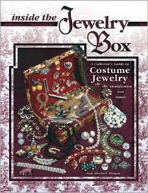 Inside the Jewelry Box: A Collectors Guide To Costume Jewelry, Identification And Values