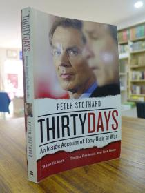 PETER STOTHARD:THIRTY DAYS-Tony Blair and the Test of History(彼得·斯托达德::三十天-英国首相布莱尔的历史考验)