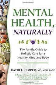 英文原版书 Mental Health, Naturally: The Family Guide to Holistic Care for a Healthy Mind and Body  2010 by Kathi J. Kemper (Author)
