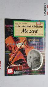 老乐谱 英文原版  MEL BAY PRESENTS THE STUDENT VIOLINIST:MOZART  【附:分谱。】 梅尔湾向学生介绍小提琴家:莫扎特